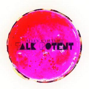 Alley Culture - Talk Potent