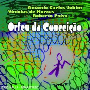 Antonio Carlos Jobim - Orfeu da Conceição (Remastered)