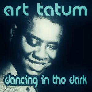 Art Tatum - Dancing In The Dark