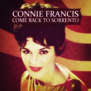 Connie Francis - Come Back to Sorrento