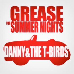 Danny & The T-birds - Grease For Summer Nights