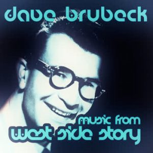 Dave Brubeck - Music from West Side Story (Original LP Remastered)