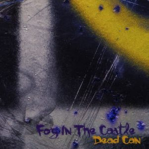 Dead Can - Fog In The Castle