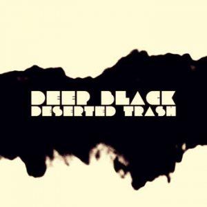 Deserted Trash - Deep Black