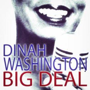 Dinah Washington - Big Deal