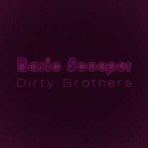 Dirty Brothers - Basic Scooper