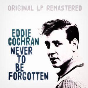 Eddie Cochran - Never To Be Forgotten