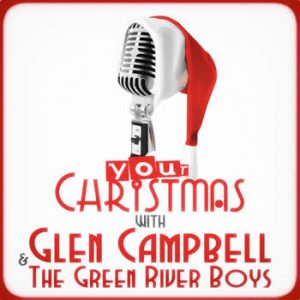 Glen Campbell - Your Christmas with Glen Campbell & The Green River Boys