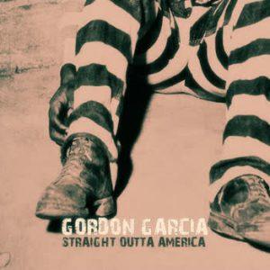 Gordon Garcia - Straight Outta America