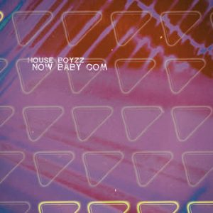 House Boyzz - Now Baby Com