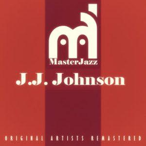 J.J. Johnson - MasterJazz: J.J. Johnson