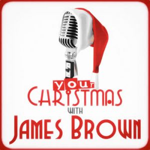 James Brown - Your Christmas with James Brown