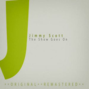 Jimmy Scott - The Show Goes On