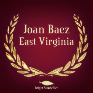 Joan Baez - East Virginia