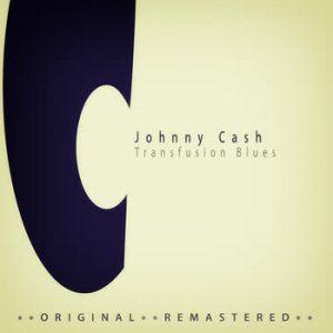 Johnny Cash - Transfusion Blues
