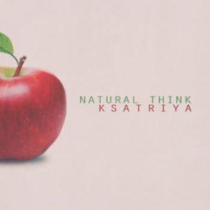 Ksatriya - Natural Think