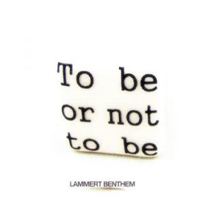Lammert Benthem - To Be Or Not To Be
