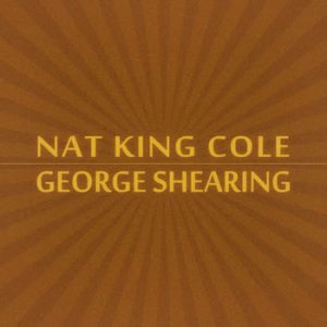 Nat King Cole - Nat King Cole & George Shearing