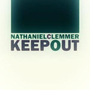 Nathaniel Clemmer - Keep Out