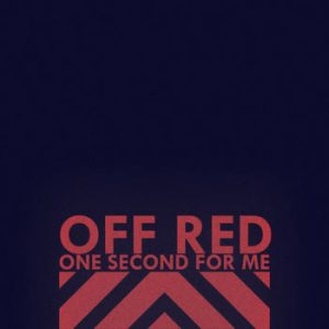 Off Red - One Second For Me