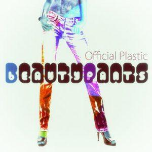 Official Plastic - Beauty Pants