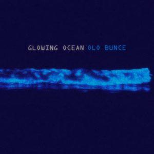 Olo Bunce - Glowing Ocean