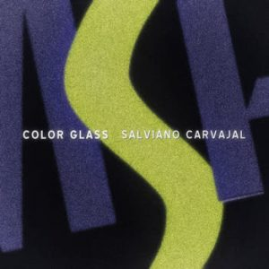 Salviano Carvajal - Color Glass
