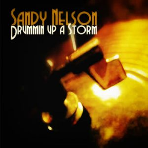 Sandy Nelson - Drummin Up A Storm