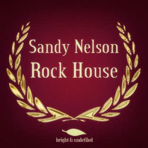 Sandy Nelson - Rock House