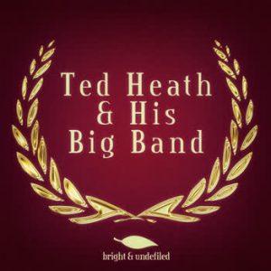 Ted Heath - Ted Heath & His Big Band
