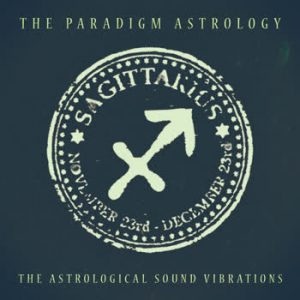 The Paradigm Astrology - Sagittarius (The Astrological Sound Vibrations)