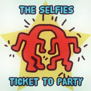 The Selfies - Ticket To Party
