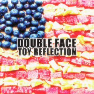 Toy Reflection - Double Face