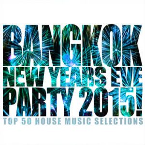 Various Artists - Bangkok New Years Eve Party 2015!