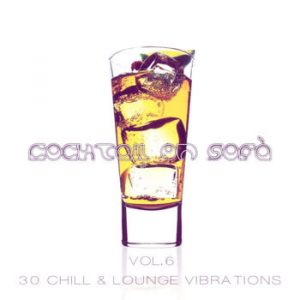 Various Artists - Cocktail On Sofà - 30 Chill & Lounge Vibrations Vol.6