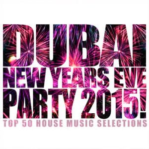 Various Artists - Dubai New Years Eve Party 2015!
