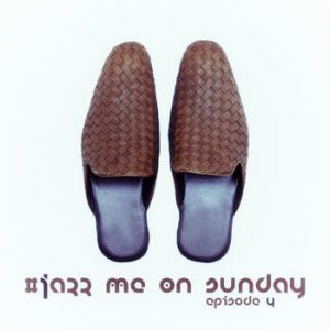 Various Artists - #Jazz Me On Sunday Episode 4