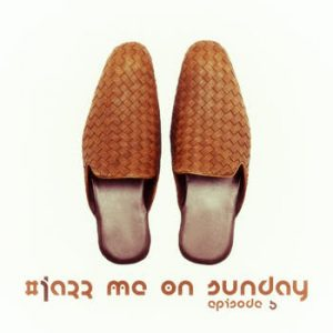 Various Artists - #Jazz Me On Sunday Episode 5