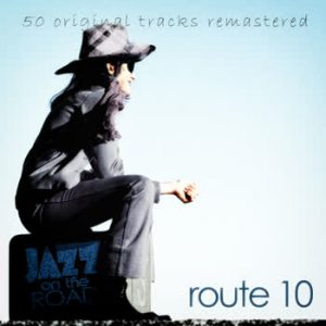 Various Artists - Jazz On The Road .Route 10 (50 Original Tracks Remastered)