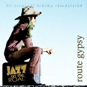 Various Artists - Jazz On The Road .Route Gypsy (50 Original Tracks Remastered)