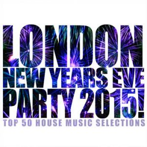 Various Artists - London New Years Eve Party 2015!