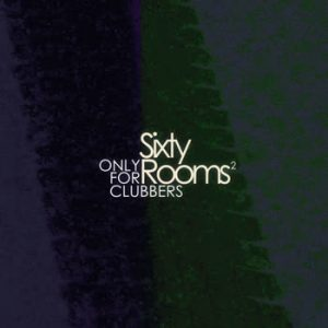 Various Artists - Sixty Rooms - Only for Clubbers - vol.2