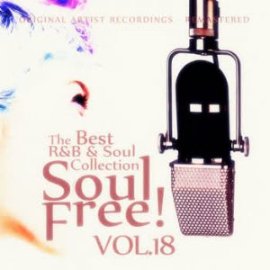 Various Artists - Soul Free! The Best R&B & Soul Collection - Vol.18