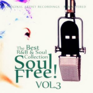 Various Artists - Soul Free! The Best R&B & Soul Collection - Vol.3