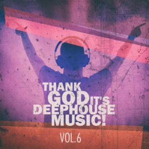 Various Artists - Thank God It's Deep House Music! Vol.6