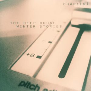 Various Artists - The Deep House Winter Stories - Chapter 1