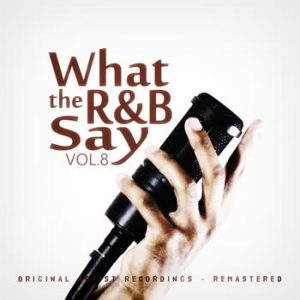 Various Artists - What the R&B Say Vol.8