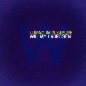 William Lauridsen - Luring In Pleasure