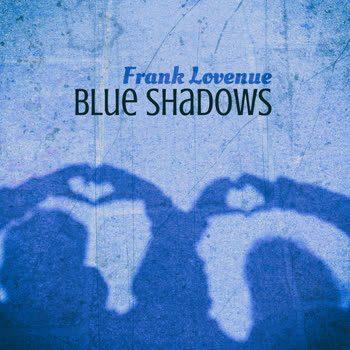 Frank Lovenue - Blue Shadows