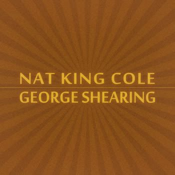 Nat King Cole - Nat King Cole & George Shearing